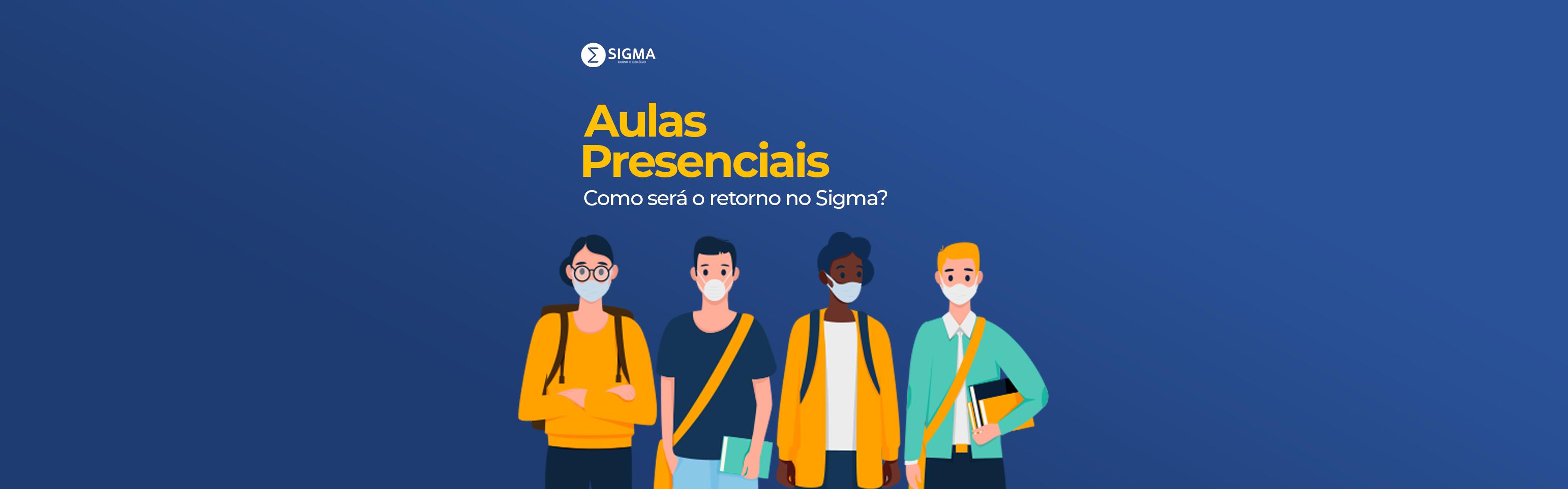 Como será o retorno às aulas presenciais no Sigma